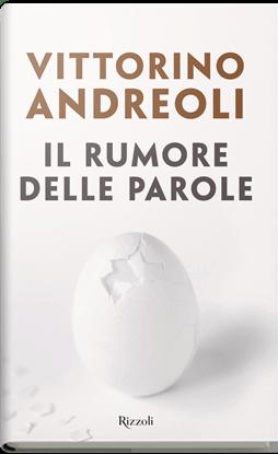 """""""Vittorino Andreoli: il suo ultimo libro, Il rumore delleparole"""""""
