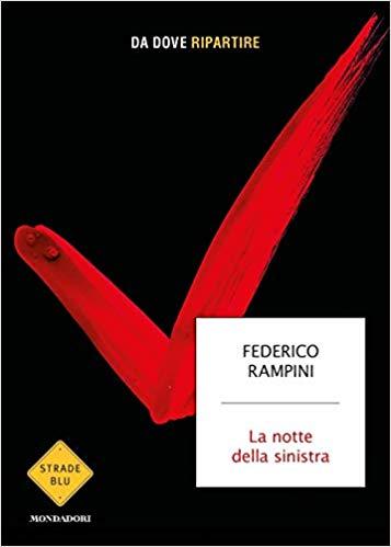 Federico Rampini  'La  notte della sinistra, da dove ripartire?'