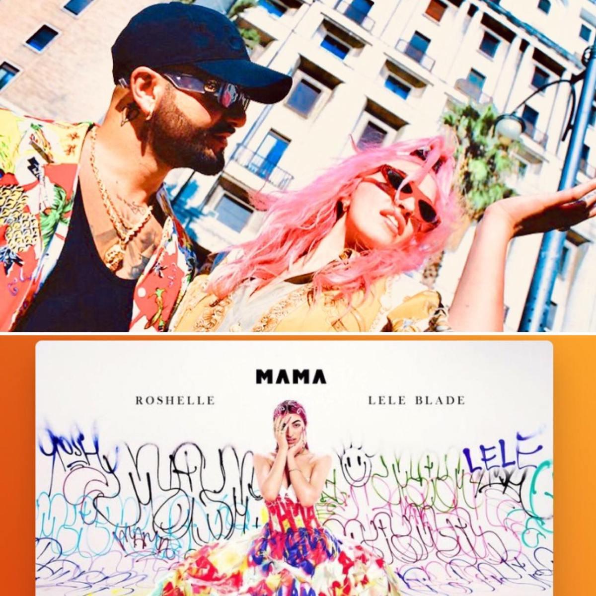 -MAMA- la 'Hit successo' di  Roshelle feat LeleBlade